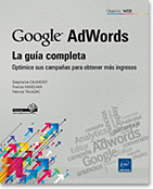Google AdWords: la guía completa, Publicidad, anuncios, campaña, orientación, conversión, Editor de AdWords, Red de Display de Google, porcentaje de conversiones, anuncio, Google Analytics, Display, red de contenido, Google Adwords, LNOWTAGOO