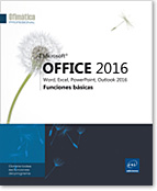 Microsoft® Office 2016: Word, Excel, PowerPoint, Outlook 2016, Word2016, Excel2016, Outlook2016, Office 2016, Office2016, serie ofimática, Office 16, Office16, principiante, iniciación