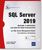 SQL Server 2019 - Aprender a administrar una base de datos transaccional con SQL Server Management Studio